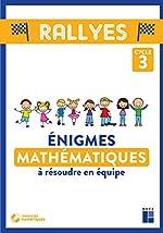Enigmes Mathématiques à résoudre en équipe - Cycle 3 (+ CD-Rom/téléchargement) de Laurent Giauffret