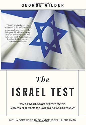 Image of The Israel Test: Why the World's Most Besieged State is a Beacon of Freedom and Hope for the World Economy
