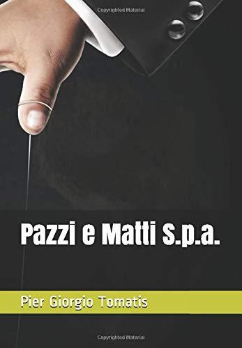 Pazzi e Matti S.p.a.