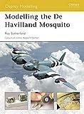 Modelling the De Havilland Mosquito: 7 (Osprey Modelling)