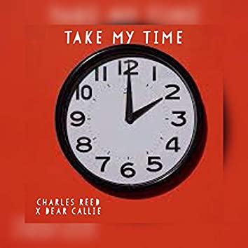 Take My Time (feat. Dear Callie)