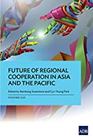 Future of Regional Cooperation in Asia and the Pacific