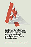 Customer Development of Effective Performance Indicators in Local and State Level Public Administration