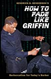 How to Fade Like Griffin: Barbercation for Today's Barber