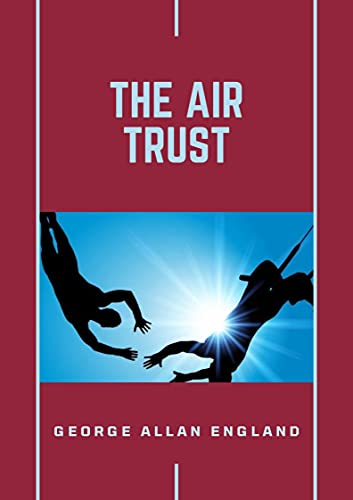 The Air Trust(Annotated) (English Edition)