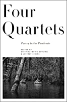 Four Quartets: Poetry in the Pandemic