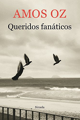 Queridos fanáticos (Biblioteca Amos Oz nº 12)