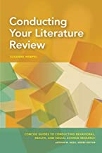 Conducting Your Literature Review (Concise Guides to Conducting Behavioral, Health, and Social Science Research)