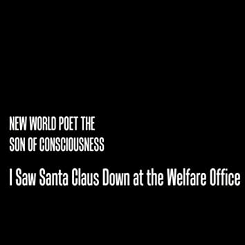 I Saw Santa Claus Down At the Welfare Office