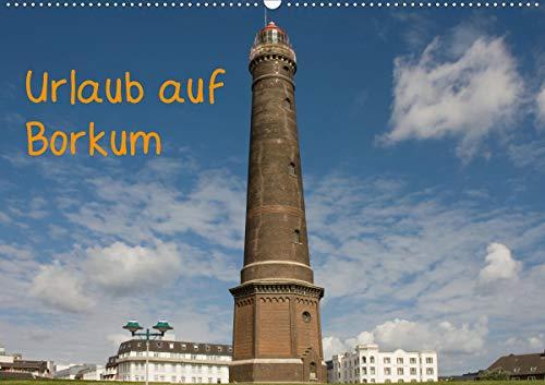Urlaub auf Borkum (Wandkalender 2021 DIN A2 quer)