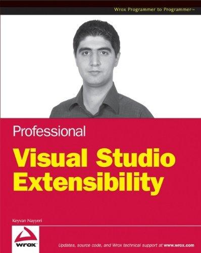 Professional Visual Studio Extensibility by Keyvan Nayyeri (2008-03-10)