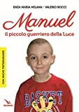 Manuel. Il piccolo guerriero della luce
