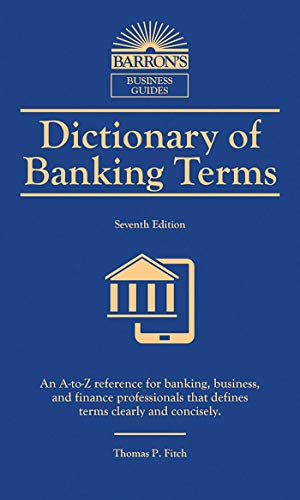Compare Textbook Prices for Dictionary of Banking Terms Barron's Business Dictionaries Seventh Edition ISBN 9781438010434 by Fitch, Thomas P.