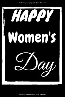 Happy Women's Day: International Women's Day 2020 Notebook/Journal Gift, (French Edition)