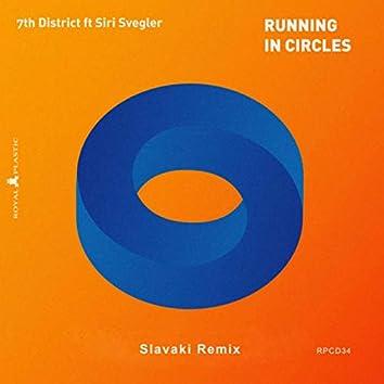 Running in Circles (Slavaki Remix)