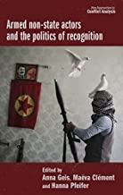 Armed non-state actors and the politics of recognition (New Approaches to Conflict Analysis)
