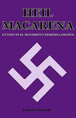 Heil Macarena: Un topo en el movimiento feminista español eBook: Manfredi, Roberto: Amazon.es: Tienda Kindle