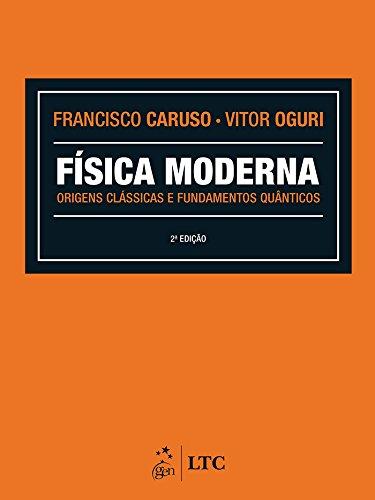 Física Moderna - Origens Clássicas e Fundamentos Quânticos