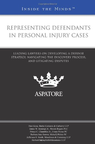 Representing Defendants in Personal Injury Cases: Leading Lawyers on Developing a Defense Strategy,