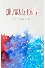 Chronically Positive Paperback