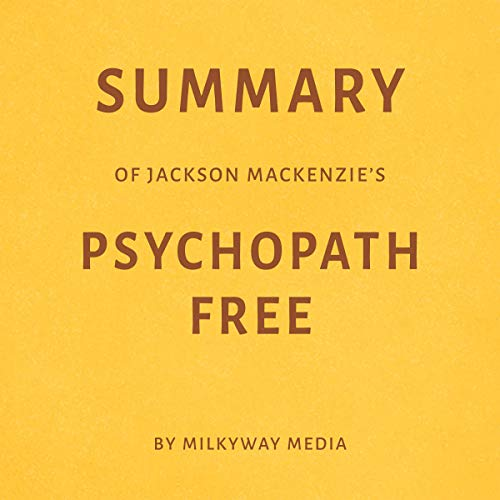 Summary of Jackson MacKenzie's Psychopath Free Titelbild