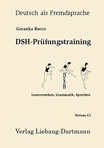 DSH-Prüfungstraining: Leseverstehen, Grammatik, Sprechen Niveau C1