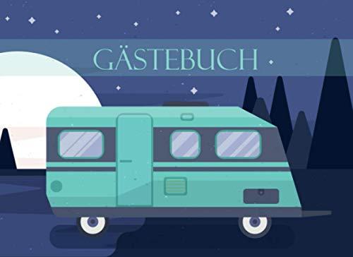 Gästebuch: für Camping, Wohnmobil und Wohnwagen I Blanko Gästebuch zur freien Gestaltung I Motiv: Camper bei aufgehendem Vollmond