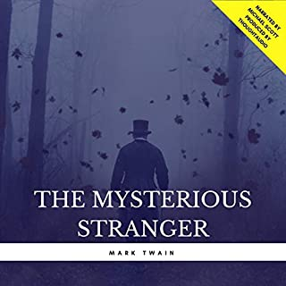 The Mysterious Stranger                   By:                                                                                                                                 Mark Twain                               Narrated by:                                                                                                                                 Michael Scott                      Length: 4 hrs and 12 mins     1 rating     Overall 4.0
