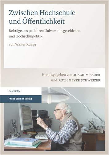 Zwischen Hochschule und Öffentlichkeit: Beiträge aus 50 Jahren Universitätsgeschichte und Hochschulpolitik