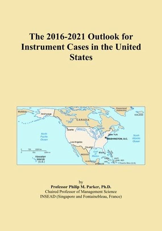 圧力彼は子孫The 2016-2021 Outlook for Instrument Cases in the United States