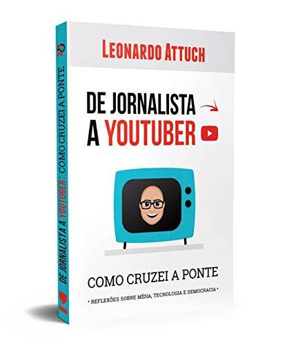 De Jornalista a Youtuber: Como Cruzei a Ponte