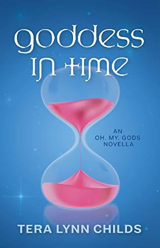 Goddess in Time (Oh. My. Gods.)