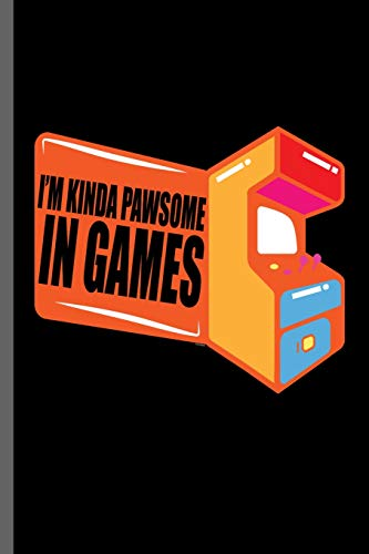 I'm kinda pawsome in games: Gamers Gaming Classic Electric Games New millennial  Controller Video games Computer Gaming Gift (6