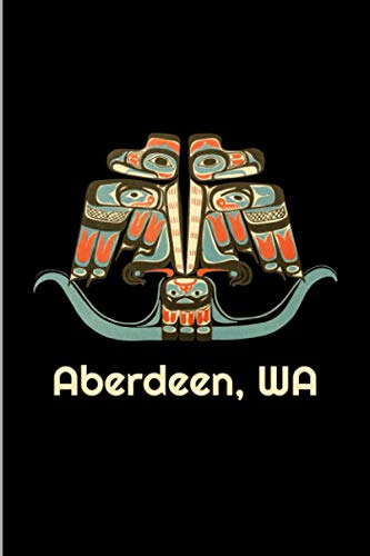 Aberdeen, WA: Washington Pacific Northwest Coast Native American Indian Tribal Thunderbird Totem Art Gift Medium Ruled Lined Notebook - 120 Pages 6x9 Composition