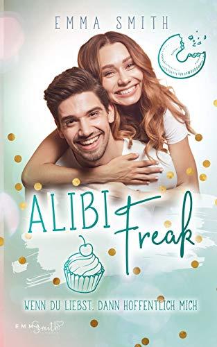 Alibi Freak: Wenn du liebst, dann hoffentlich mich (Catch her)