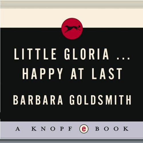 Little Gloria…Happy at Last                   By:                                                                                                                                 Barbara Goldsmith                               Narrated by:                                                                                                                                 Gayle Hendrix                      Length: 27 hrs and 33 mins     1 rating     Overall 5.0