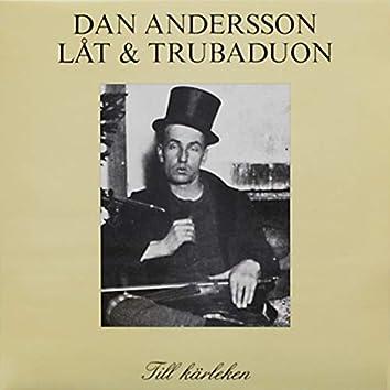 Dan Andersson - Till Kärleken