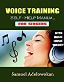 Voice Training Self-help Manual for Singers (with Basic Music Theory) (English Edition)
