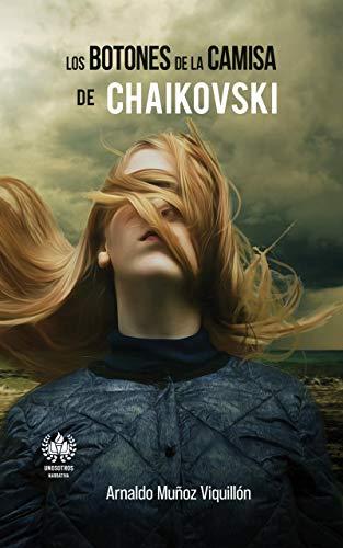 Los botones de la camisa de Chaikovski eBook: Muñoz Viquillón ...