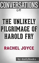 Conversations on The Unlikely Pilgrimage of Harold Fry: A Novel By Rachel Joyce