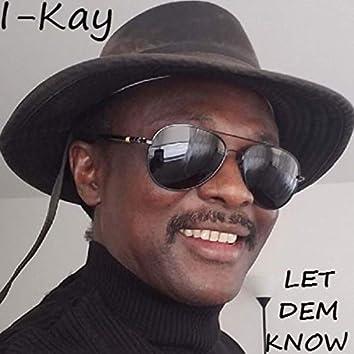 Let Dem Know (Remix)