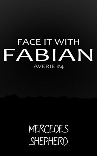 Face it with Fabian (Project AVERIE, Part 4) (English Edition)