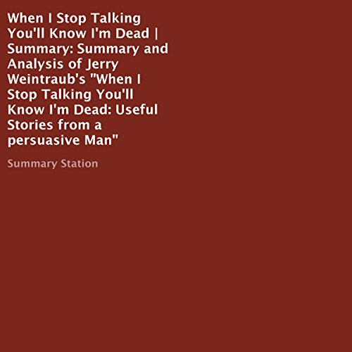 Summary and Analysis of Jerry Weintraub's When I Stop Talking You'll Know I'm Dead: Useful Stories from a Persuasive Man audiobook cover art