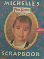 Michelle's Full House Scrapbook 0590203096 Book Cover