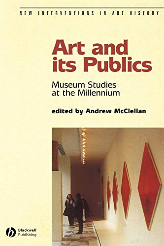 Compare Textbook Prices for Art and Its Publics: Museum Studies at the Millennium 1 Edition ISBN 9780631230472 by McClellan, Andrew