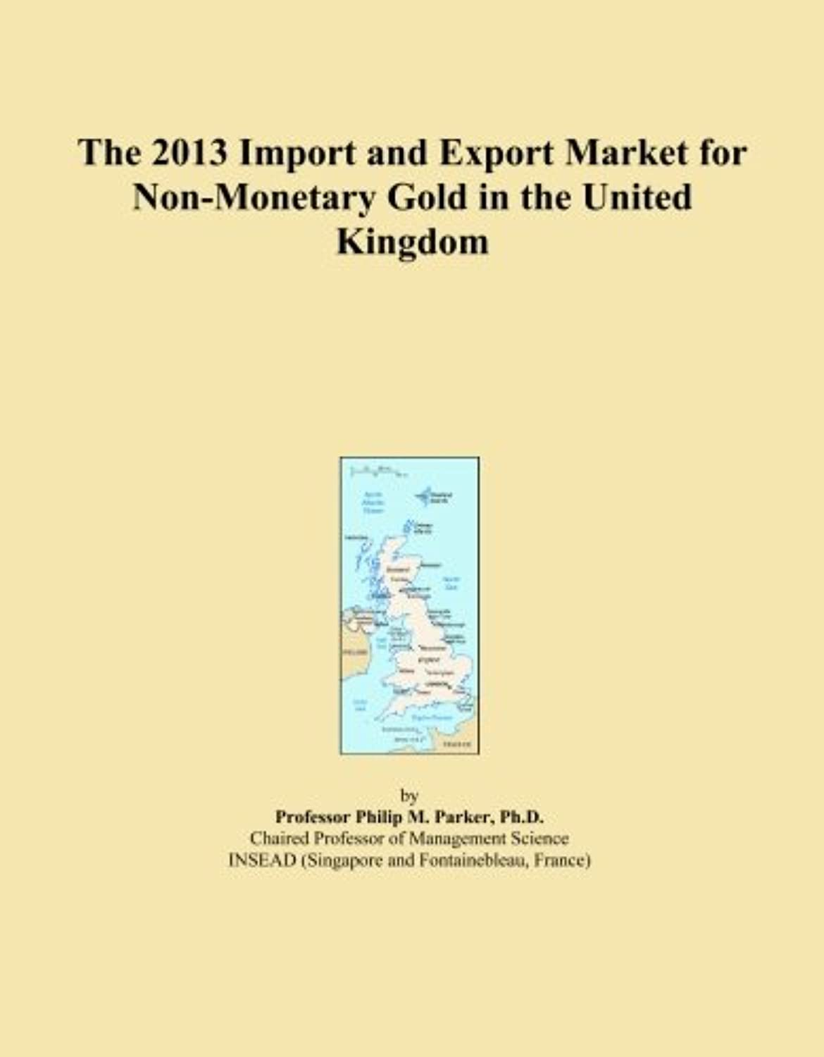 The 2013 Import and Export Market for Non-Monetary Gold in the United Kingdom