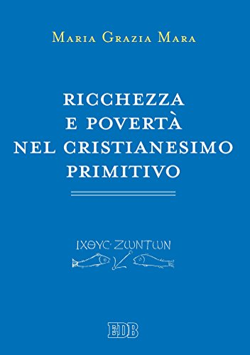 Ricchezza e povertà nel cristianesimo primitivo