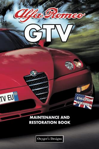 ALFA ROMEO GTV: MAINTENANCE AND RESTORATION BOOK (English editions)