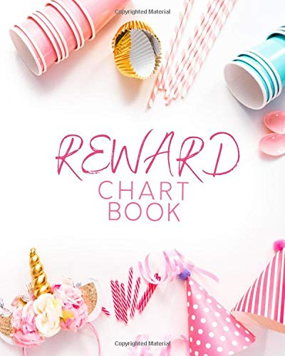 Reward Chart Book: Kids Reward Chart Log Journal, Record All Rewards, Successes and Behavior, Gifts for Men, Women, Child Caregivers, Babysitters, ... Afterschool Tutors and Many More, 110 Pages.
