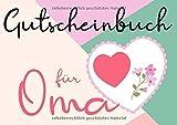 Gutscheinbuch für Oma: Blanko Gutscheinheft mit Vorlagen zum Selbstausfüllen, 20 Gutscheine für die liebe Oma